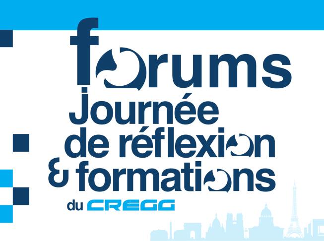 Forums, Journée de réflexion et Formations du CREGG